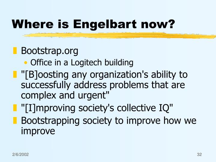 Where is Engelbart now?