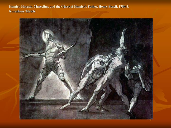 Hamlet, Horatio, Marcellus, and the Ghost of Hamlet's Father. Henry Fuseli, 1780-5.