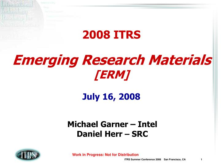 2008 itrs emerging research materials erm july 16 2008