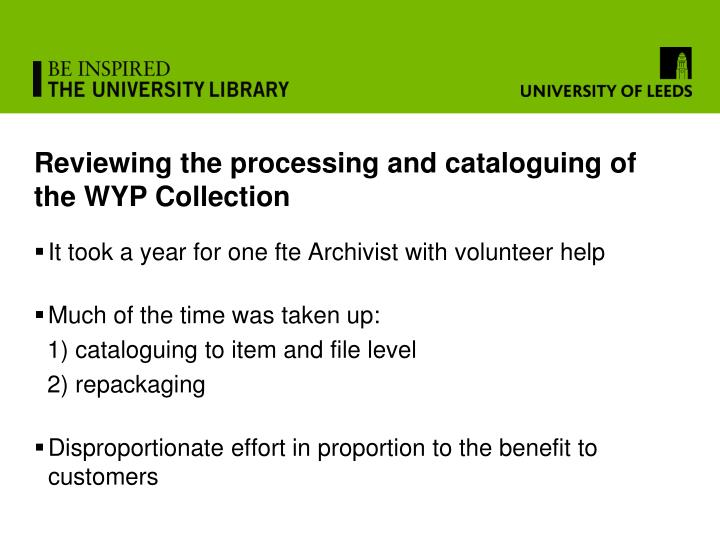 Reviewing the processing and cataloguing of the WYP Collection