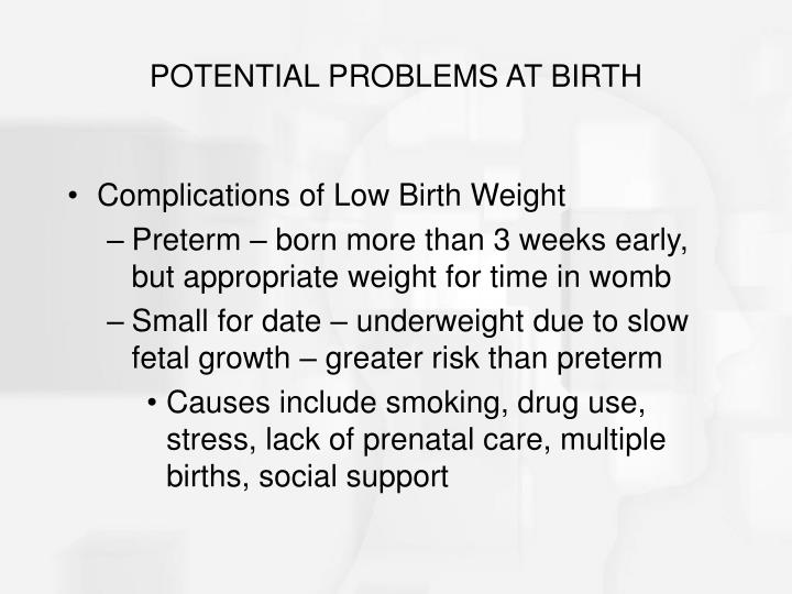 POTENTIAL PROBLEMS AT BIRTH
