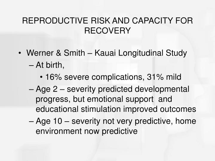 REPRODUCTIVE RISK AND CAPACITY FOR RECOVERY