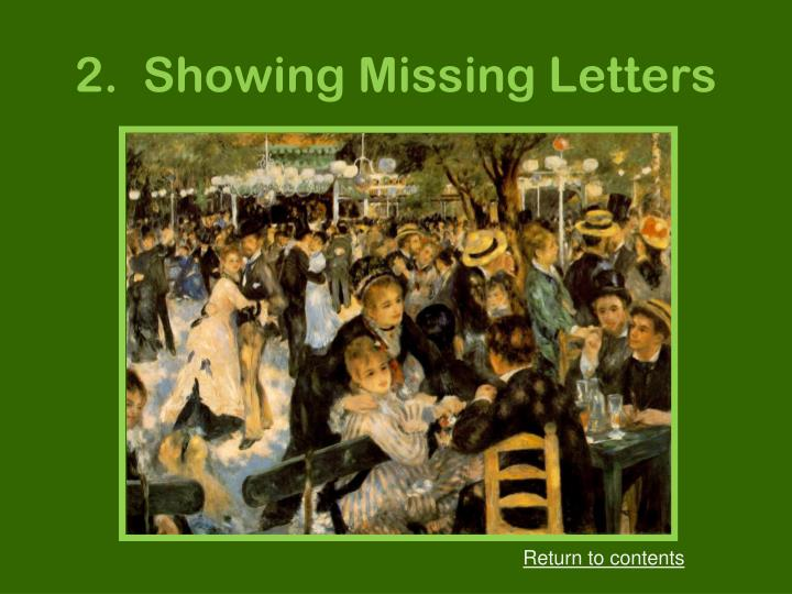 2.  Showing Missing Letters