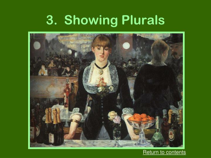 3.  Showing Plurals