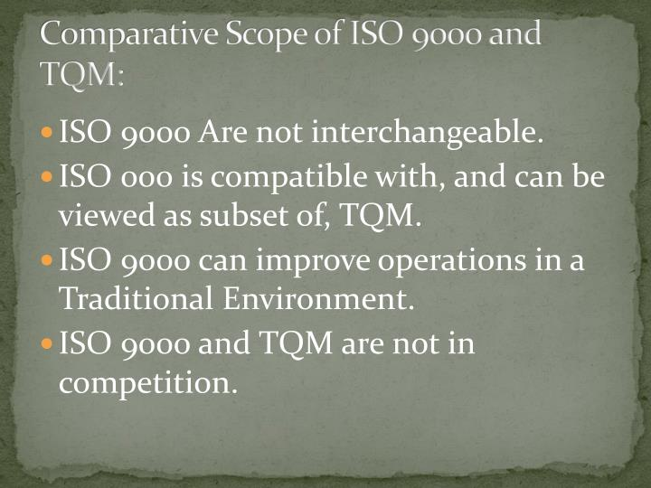 Comparative Scope of ISO 9000 and TQM:
