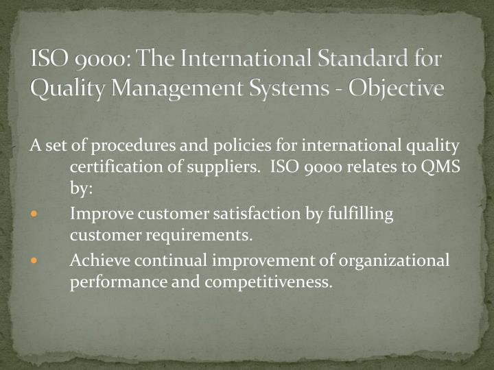 Iso 9000 the international standard for quality management systems objective