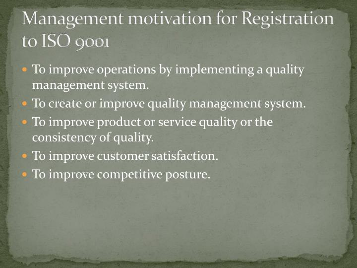 Management motivation for Registration to ISO 9001