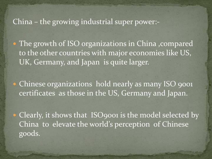 China – the growing industrial super power:-
