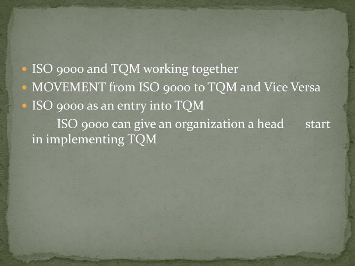 ISO 9000 and TQM working together