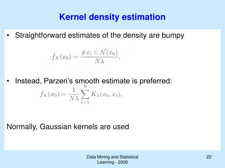 Kernel density estimation