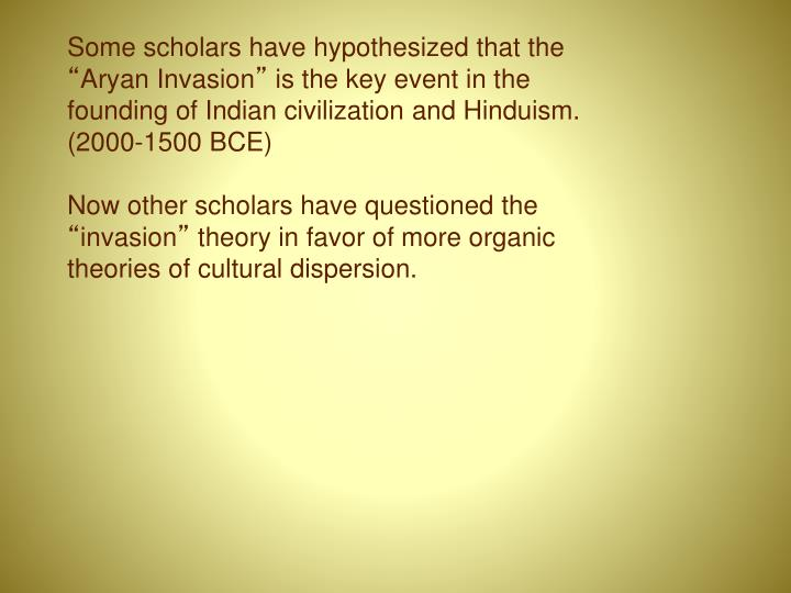 Some scholars have hypothesized that the