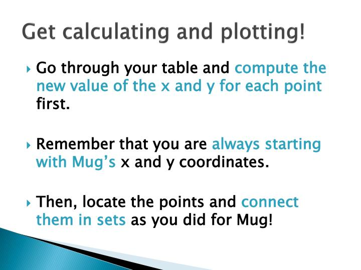 Get calculating and plotting!