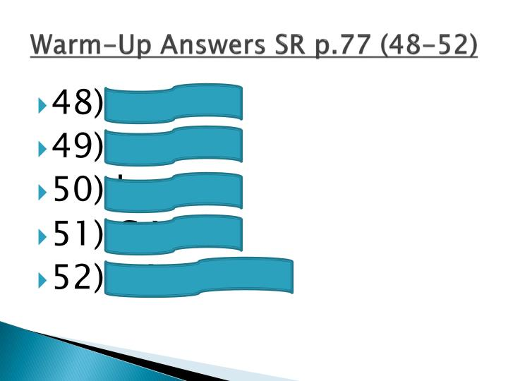 Warm up answers sr p 77 48 52