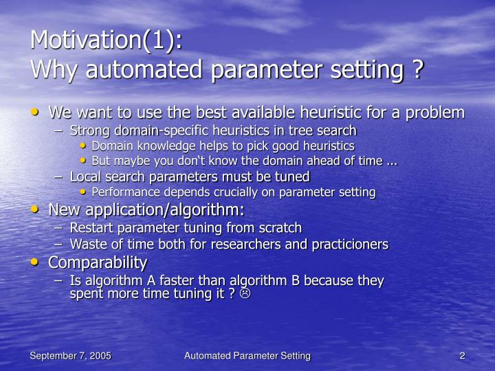 Motivation 1 why automated parameter setting