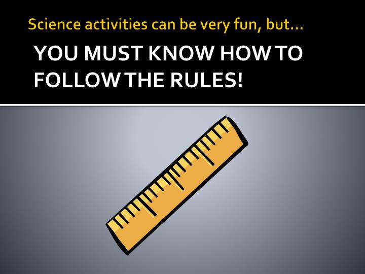 Science activities can be very fun but