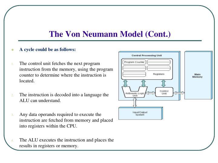 The Von Neumann Model (Cont.)