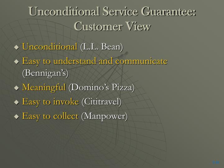 Unconditional Service Guarantee:  Customer View