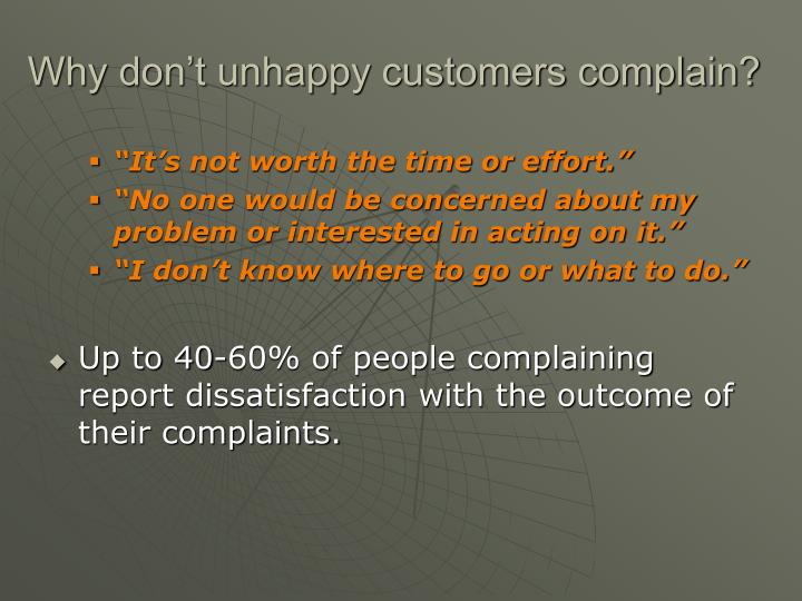 Why don't unhappy customers complain?