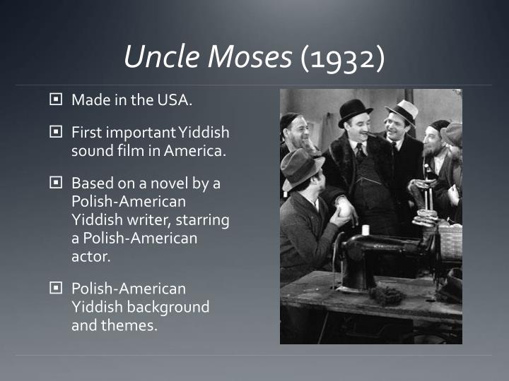 Uncle moses 1932