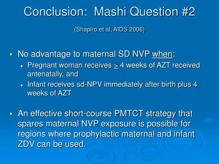 Conclusion:  Mashi Question #2