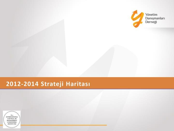 2012 2014 strateji haritas
