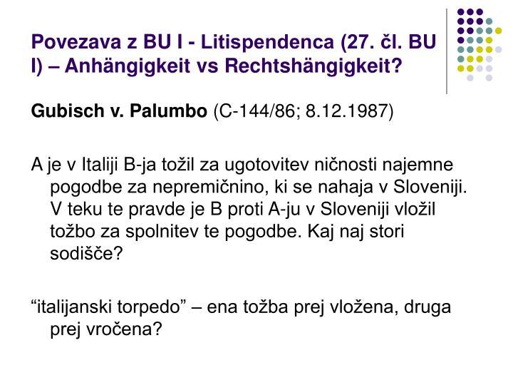 Povezava z BU I - Litispendenca (27. čl. BU I) – Anhängigkeit vs