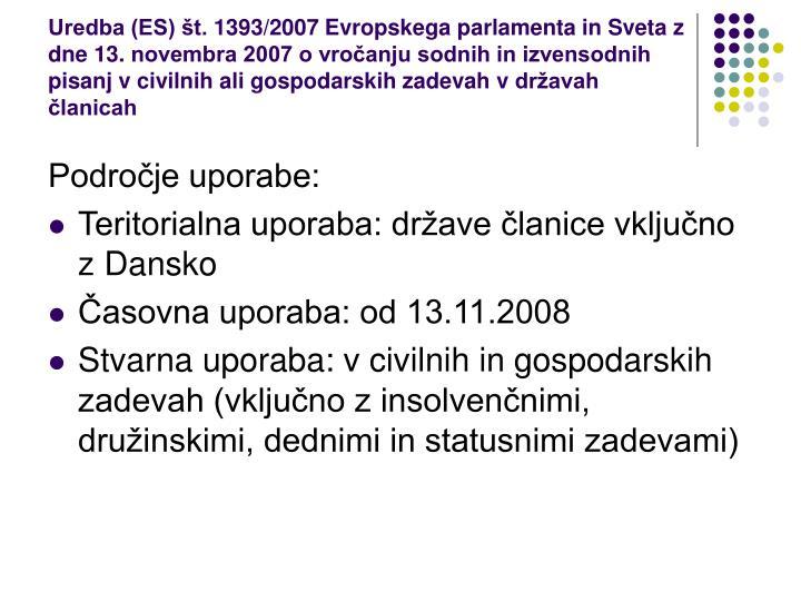 Uredba (ES) št.1393/2007 Evropskega parlamenta in Sveta z dne 13.novembra 2007 o vročanju sodnih in izvensodnih pisanj vcivilnih ali gospodarskih zadevah vdržavah članicah