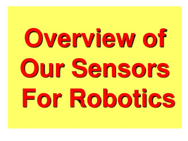 Overview of our sensors for robotics