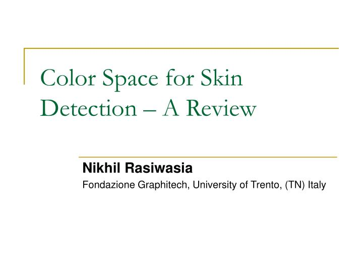 color space for skin detection a review n.