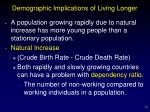 demographic implications of living longer