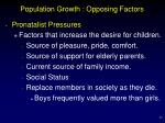 population growth opposing factors