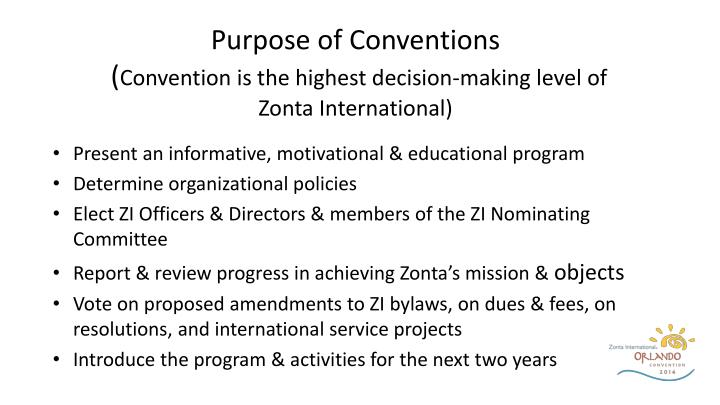 Purpose of conventions convention is the highest decision making level of zonta international