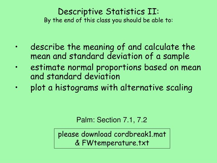Descriptive statistics ii by the end of this class you should be able to