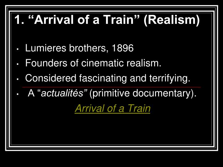 """1. """"Arrival of a Train"""" (Realism)"""