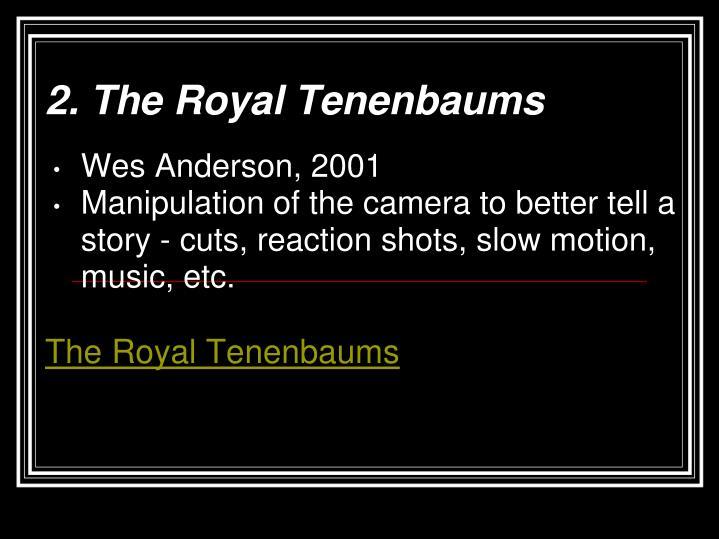 2. The Royal Tenenbaums