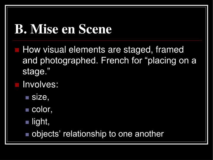 B. Mise en Scene
