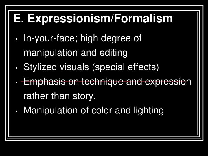 E. Expressionism/Formalism