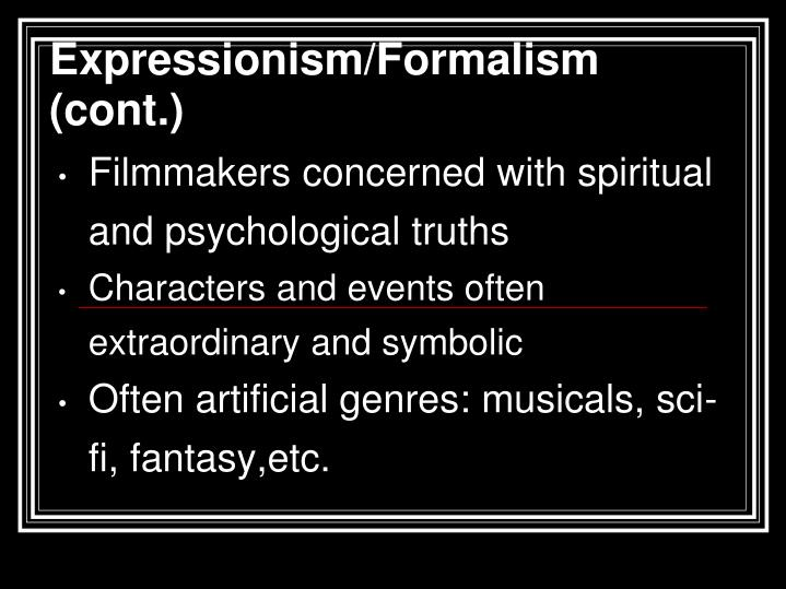 Expressionism/Formalism (cont.)