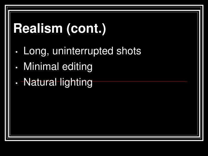 Realism (cont.)