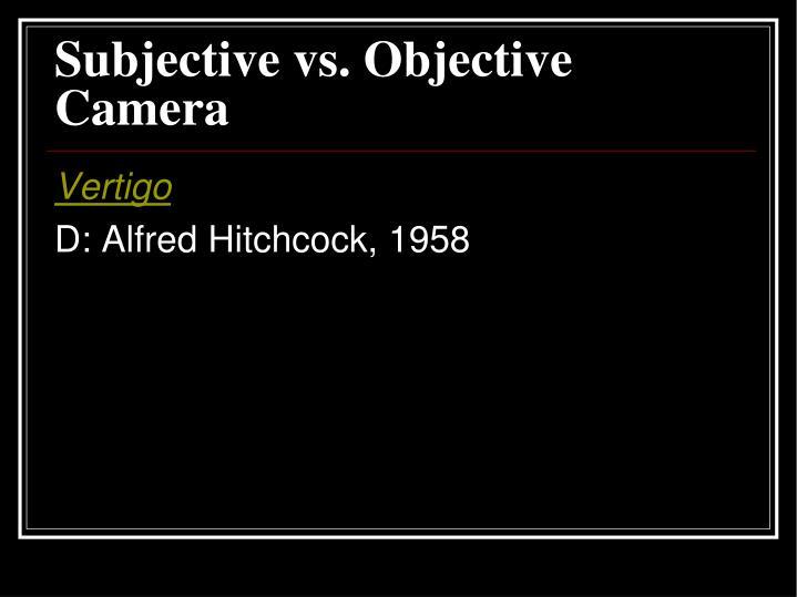 Subjective vs. Objective Camera