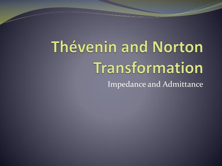 th venin and norton transformation n.
