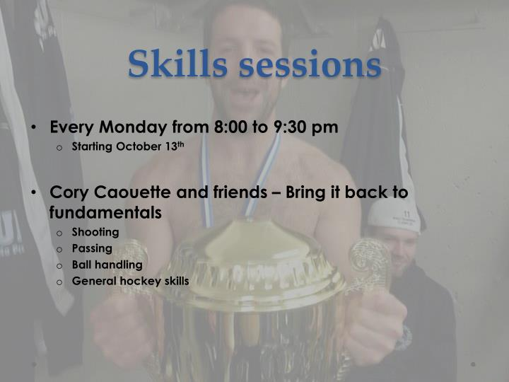 Skills sessions