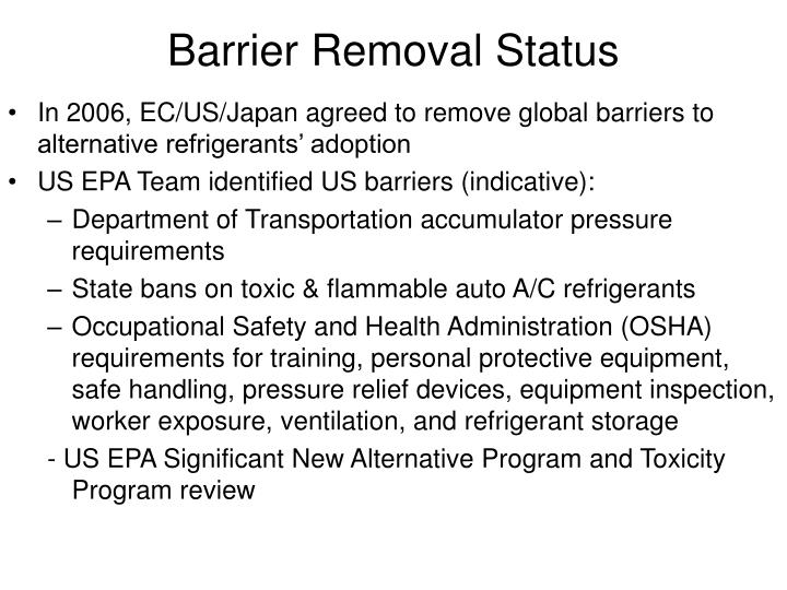Barrier removal status
