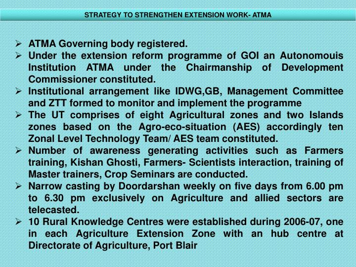 STRATEGY TO STRENGTHEN EXTENSION WORK- ATMA