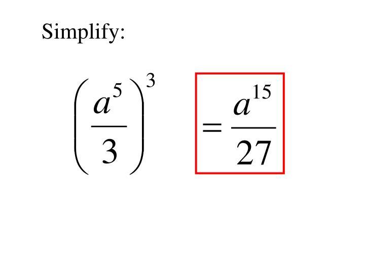 Simplify: