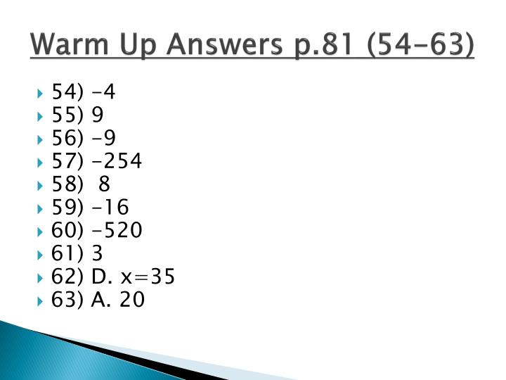 Warm up answers p 81 54 63