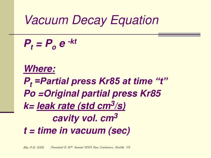 Vacuum Decay Equation
