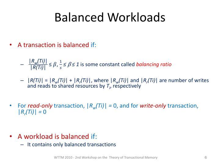 Balanced Workloads