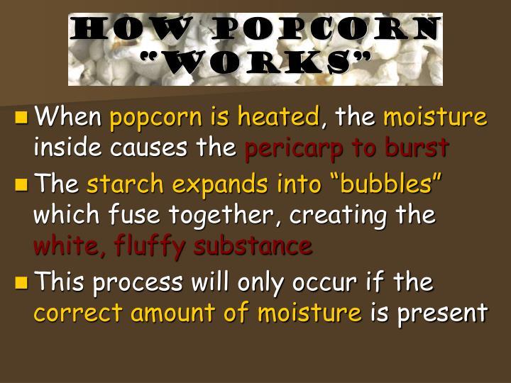 "How popcorn ""works"""