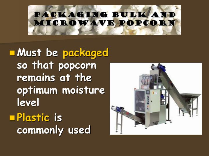 packaging Bulk and Microwave Popcorn